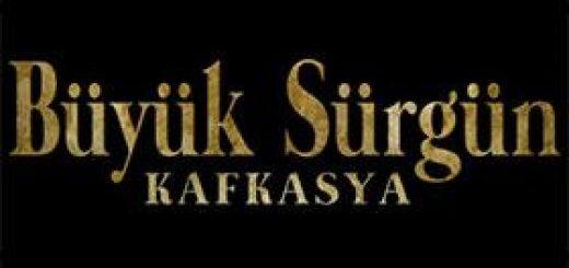 Büyük Sürgün Kafkasya Dizisi Yakında
